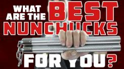 What are the Best Nunchucks for You?